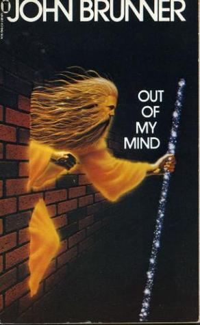 Out Of My Mind by John Brunner