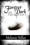 Forever Dark (Starfire Angels: Dark Angel Chronicles #4)