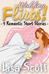 Wedding Flirts! 5 Romantic Short Stories