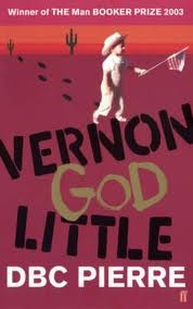 Vernon God Little by D.B.C. Pierre