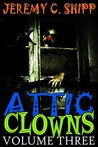 Attic Clowns: Volume Three