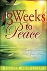 13 Weeks to Peace: Allowing Jesus to Heal Your Heart and Mind
