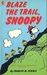 Blaze the Trail, Snoopy (Peanuts Coronet, #66)