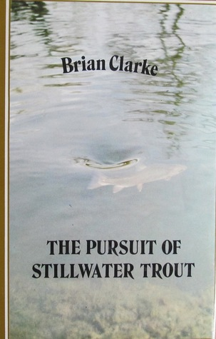 The Pursuit Of Stillwater Trout
