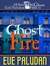 Ghost Fire (The Ghost Files, #3)