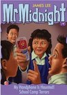 Mr Midnight #9 My Handphone Is Haunted!/ School Camp Terrors by James Lee