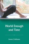 World Enough and Time by Emma C. Williams
