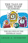 The Tale of Time Warp Tuesday (The Zephram Tales, #2)