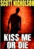 Kiss Me or Die