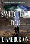 Switched, Too (Switched series, #2)