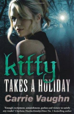 Kitty Takes a Holiday by Carrie Vaughn