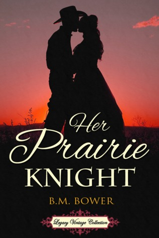 Her Prairie Knight by B.M. Bower