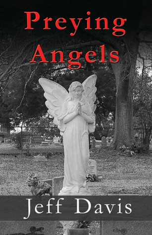 Preying Angels by Jeff Davis