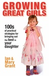 Growing Great Girls: How To Bring Out The Best In Your Daughter