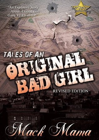 Tales of an Original Bad Girl by Mack Mama