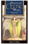 Practical Celtic Magic: A Working Guide to the Magical Heritage of the Celtic Races
