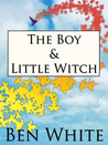 The Boy & Little Witch