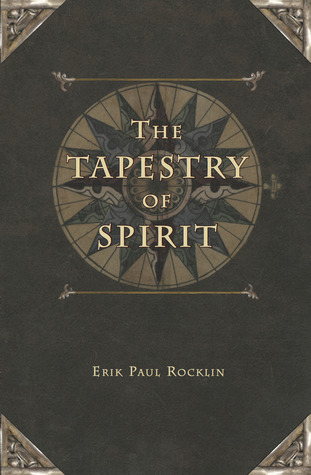 The Tapestry of Spirit by Erik Paul Rocklin