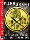 San Diego 2014: The Last Stand of the California Browncoats (Newsflesh Trilogy, #0.6)