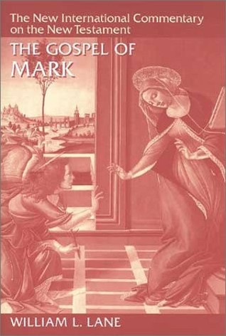 The Gospel of Mark by William L. Lane