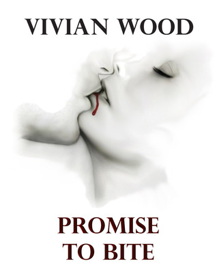 Promise to Bite by Vivian K. Wood