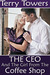 The CEO And The Girl From The Coffee Shop by Terry Towers