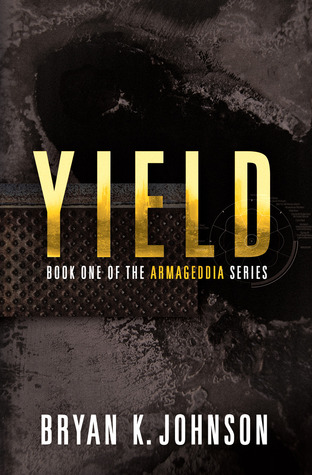 Yield by Bryan K. Johnson