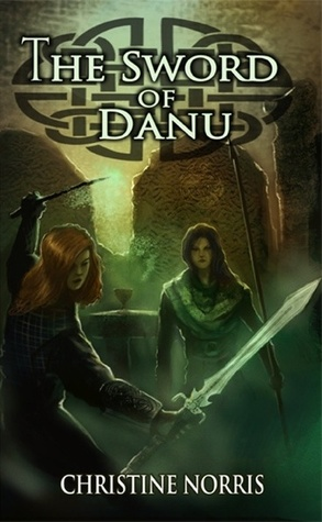 The Sword of Danu by Christine Norris