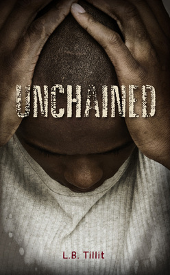 Unchained by L.B. Tillit
