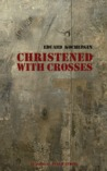 Christened with Crosses by Eduard Kochergin