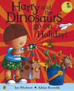 Harry and the Dinosaurs Go on Holiday by Ian Whybrow