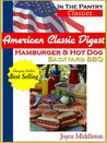 Hamburger & Hot Dog Backyard BBQ (American Classic Digest, #1)