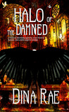 Halo of the Damned by Dina Rae