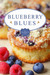 Blueberry Blues: A Gray Wha...
