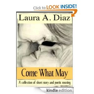 Come What May by Laura A. Diaz