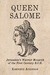 Queen Salome by Kenneth Atkinson