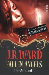 The Fallen Angels - Die Ankunft by J.R. Ward