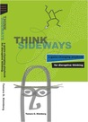 Think Sideways: a game-changing playbook for disruptive thinking