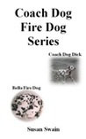 Coach Dog, Fire Dog Series by Susan Swain