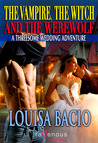 A Threesome Wedding Adventure (The Vampire, The Witch and The Werewolf, #4)