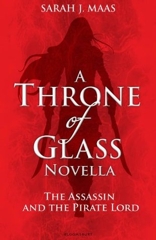 The Assassin and the Pirate Lord (Throne of Glass, #0.1)