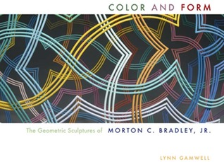 Color and Form: The Geometric Sculptures of Morton C. Bradley, Jr.
