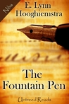 The Fountain Pen by E. Lynn Hooghiemstra