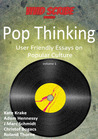 Pop Thinking - User Friendly Essays on Popular Culture (Pop Thinking #1)