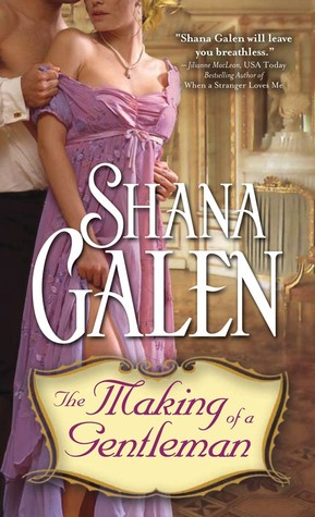 The Making of a Gentleman by Shana Galen