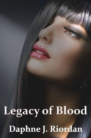 Legacy of Blood by Daphne J. Riordan