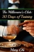 The Millionaire's Club: 30 Days of Training