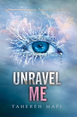 Review: Unravel Me by Tahereh Mafi
