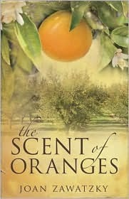 The Scent of Oranges by Joan Zawatzky