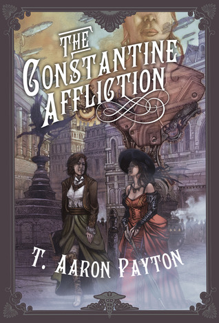 The Constantine Affliction by T. Aaron Payton